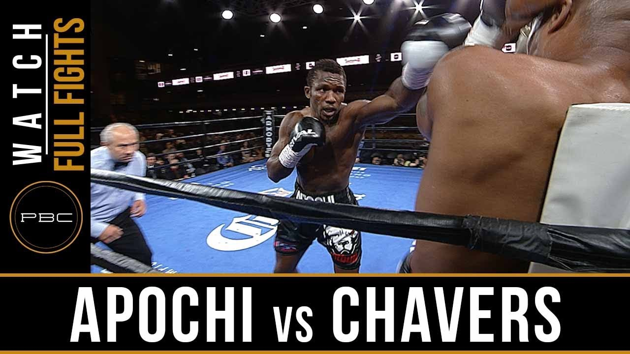 Apochi vs Chavers Full Fight: August 24, 2018 – PBC on FS1