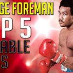 George Foreman – Top 5 Notable Wins