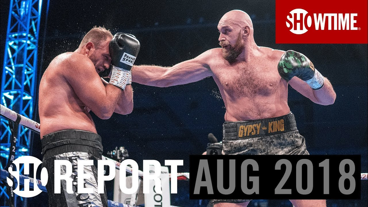 SHO REPORT: August 2018 | SHOWTIME Boxing