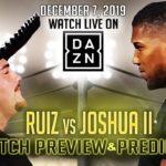 Andy Ruiz Jr vs Anthony Joshua II – Rematch Preview & Prediction