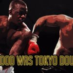 Exactly how good was Tokyo Buster Douglas?