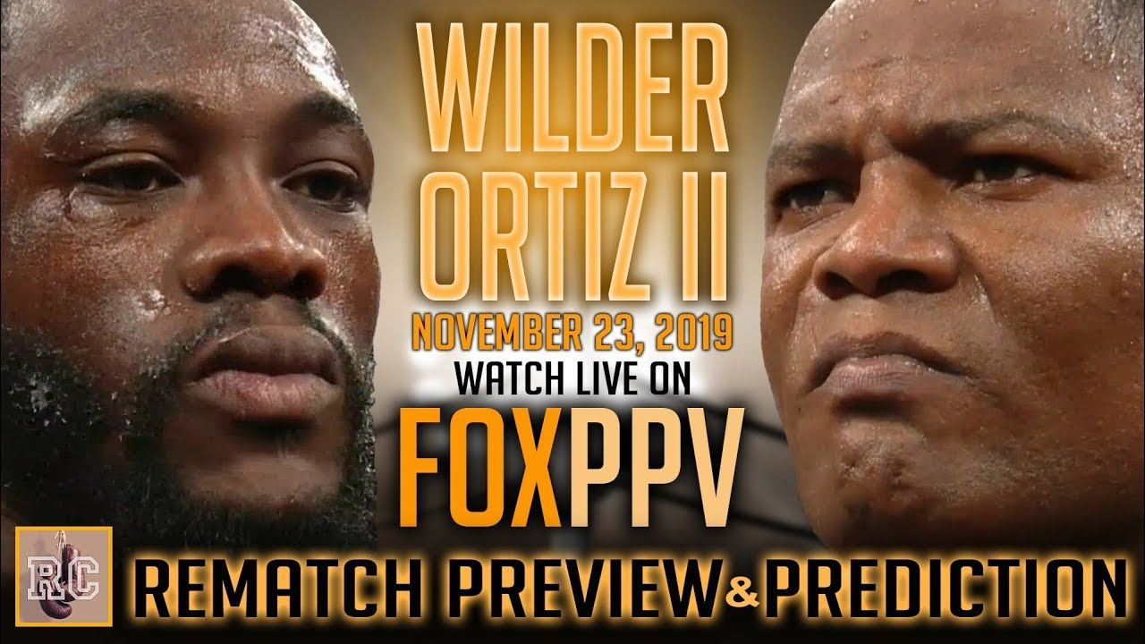 Deontay Wilder vs Luis Ortiz II – Rematch Preview & Prediction