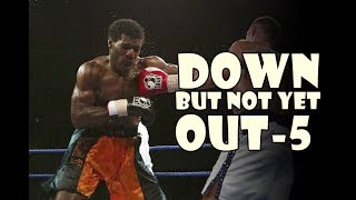 Down But Not Yet OUT 5!The Most Inspiring Comeback Wins in Boxing