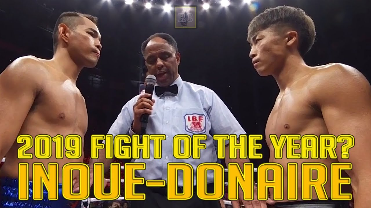 Naoya Inoue vs Nonito Donaire – 2019 Fight of the Year?