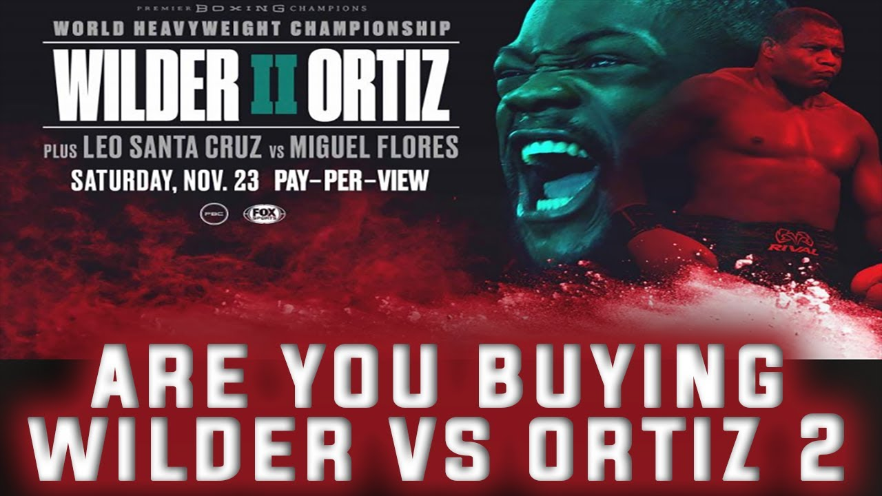 Wilder vs Ortiz 2 | Are you Buying it?