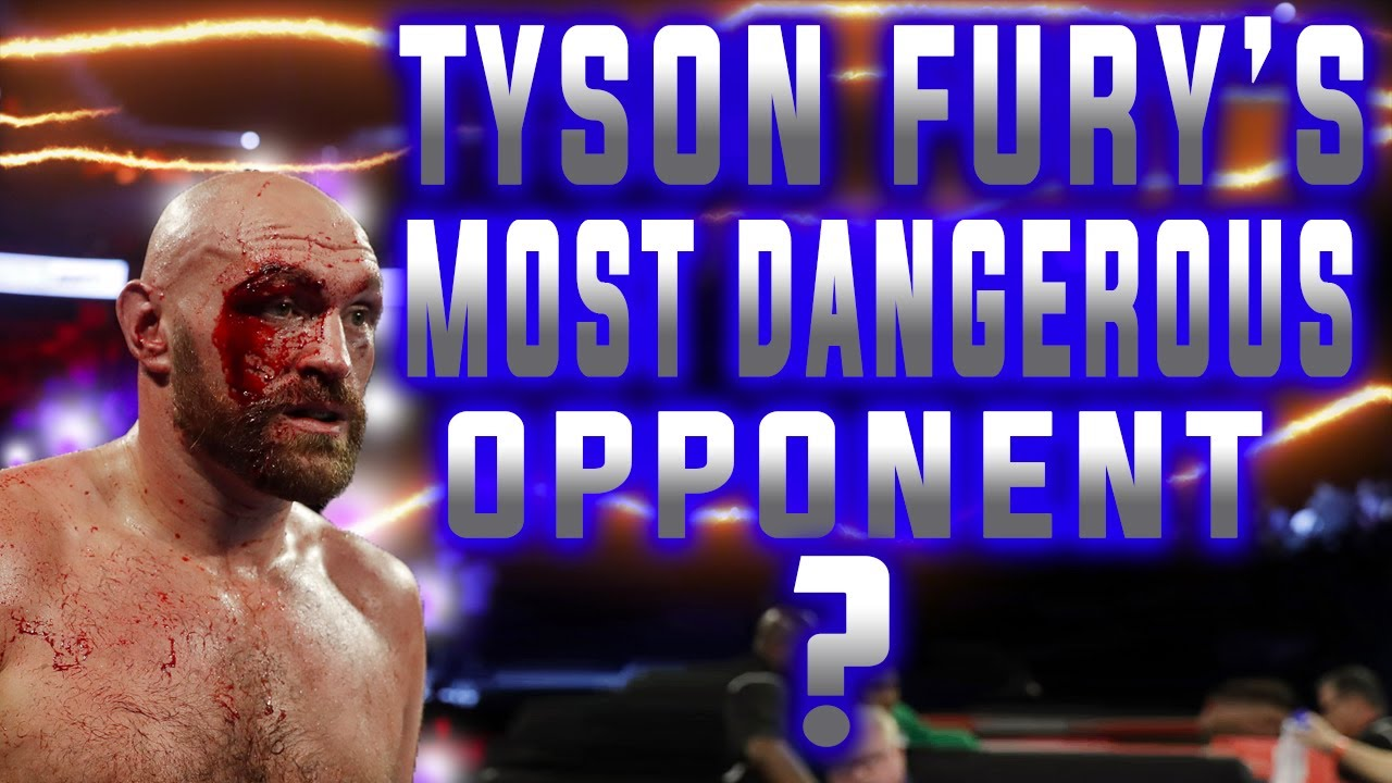 Who is Tyson Fury's Most Dangerous Opponent?