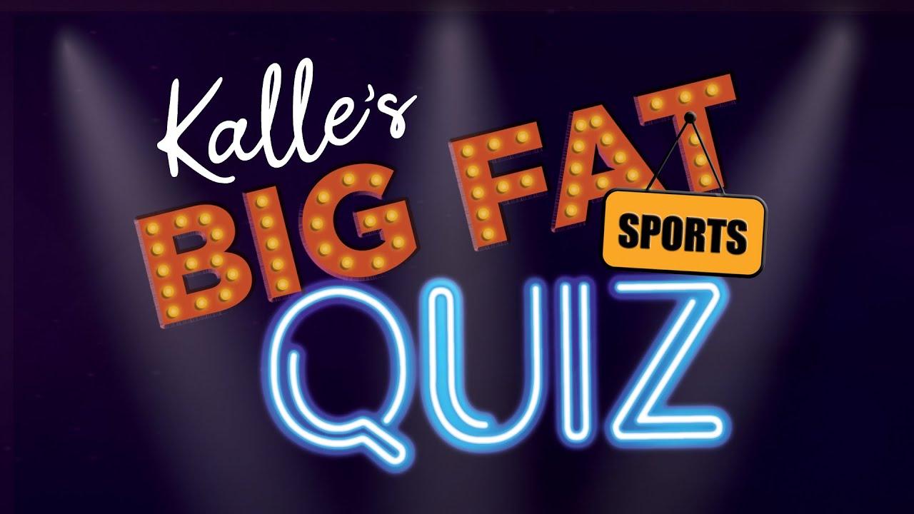 Kalle's Big Fat Sports Quiz!
