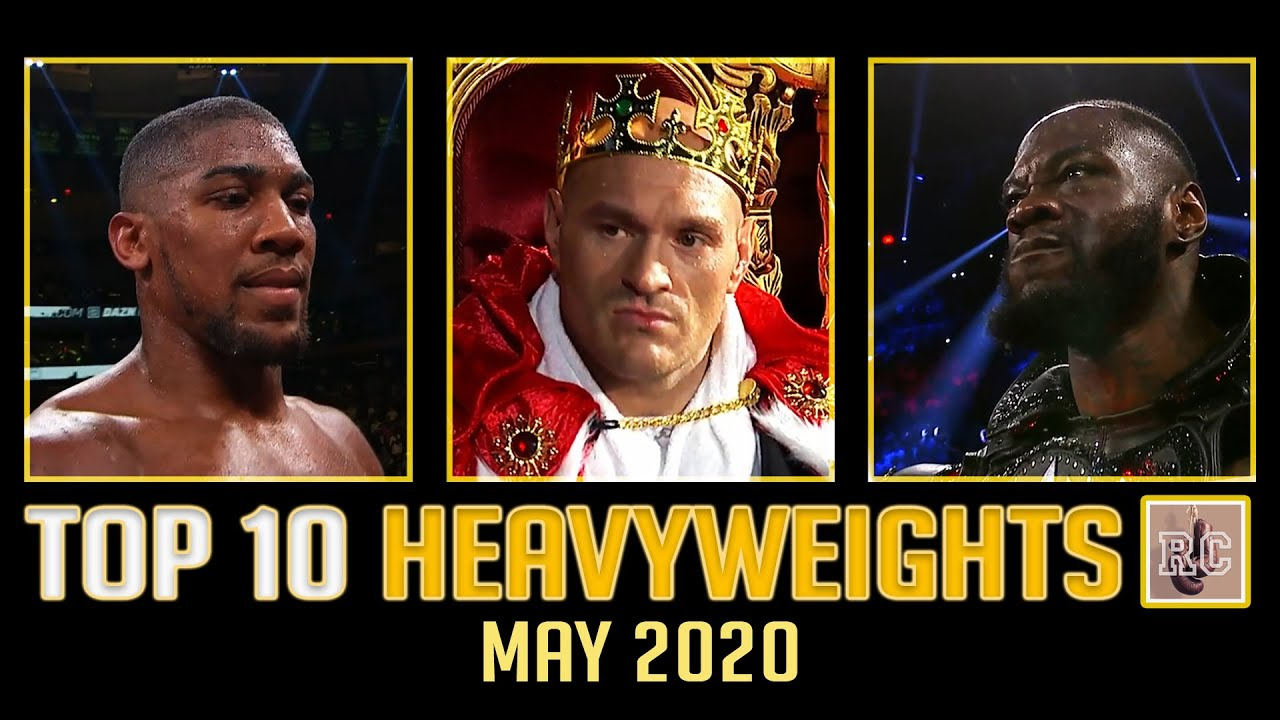 Top 10 Heavyweights – May 2020