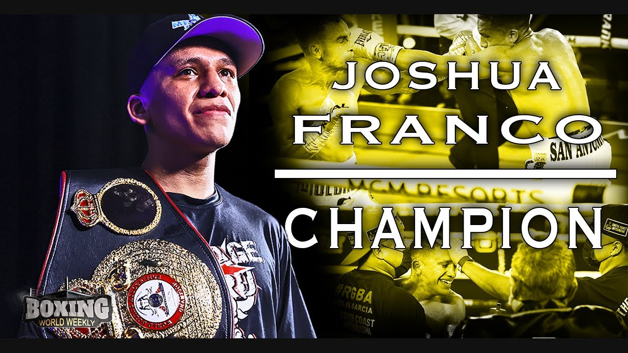 JOSHUA FRANCO: DEFINING A CHAMPION   Feature and Highlights
