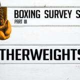 Featherweights – Boxing Survey Series Part 3