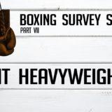 Light Heavyweights – Boxing Survey Series Part 7