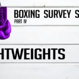 Lightweights – Boxing Survey Series Part 4