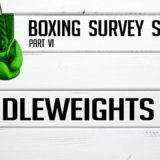 Middleweights – Boxing Survey Series Part 6